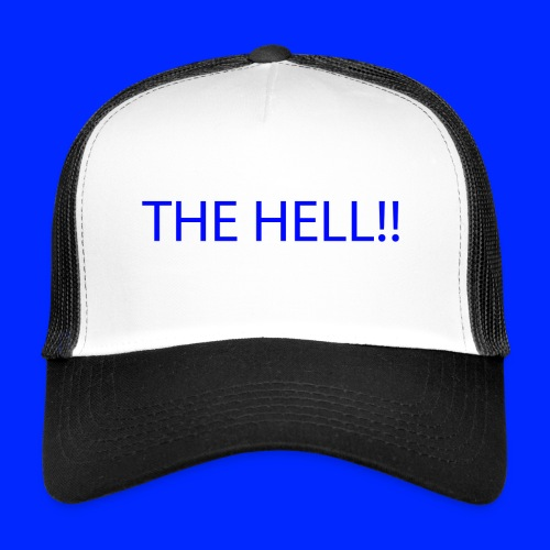 THE HELL!! - Trucker Cap