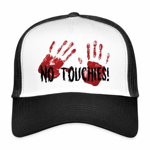 No Touchies 2 Bloody Hands Behind Black Text - Trucker Cap