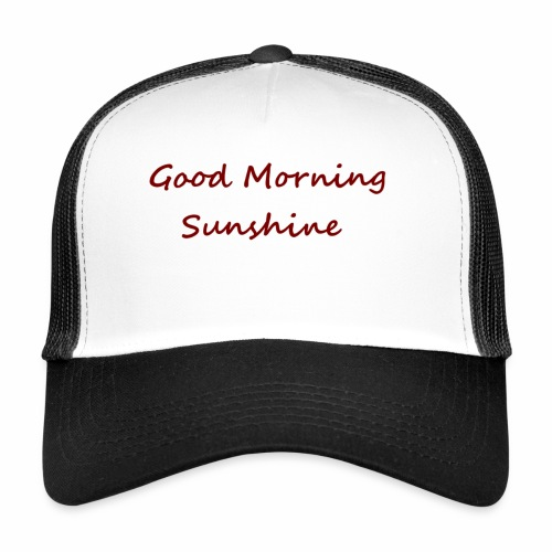 Good morning Sunshine - Trucker Cap