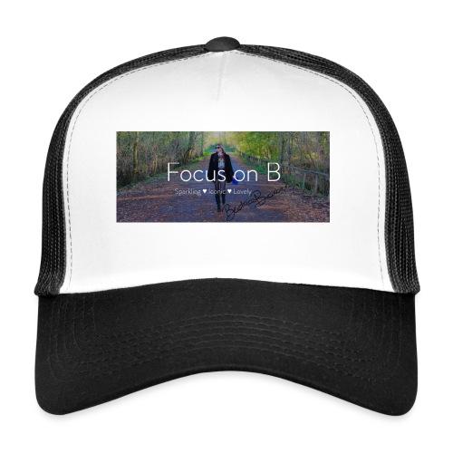 focus on b - Trucker Cap