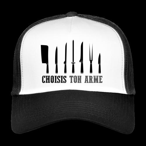 Choisis ton arme ! - Trucker Cap