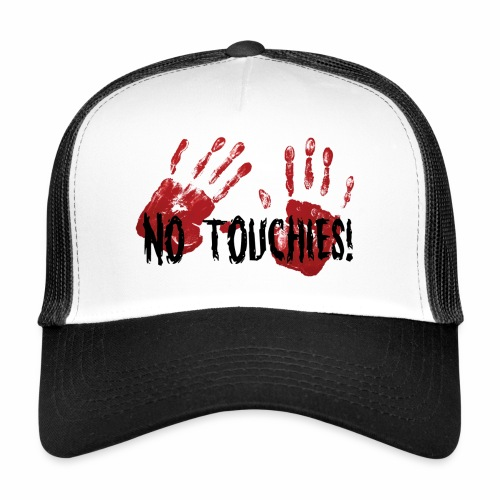 No Touchies 2 Bloody Hands Behind Black Text - Trucker Cap