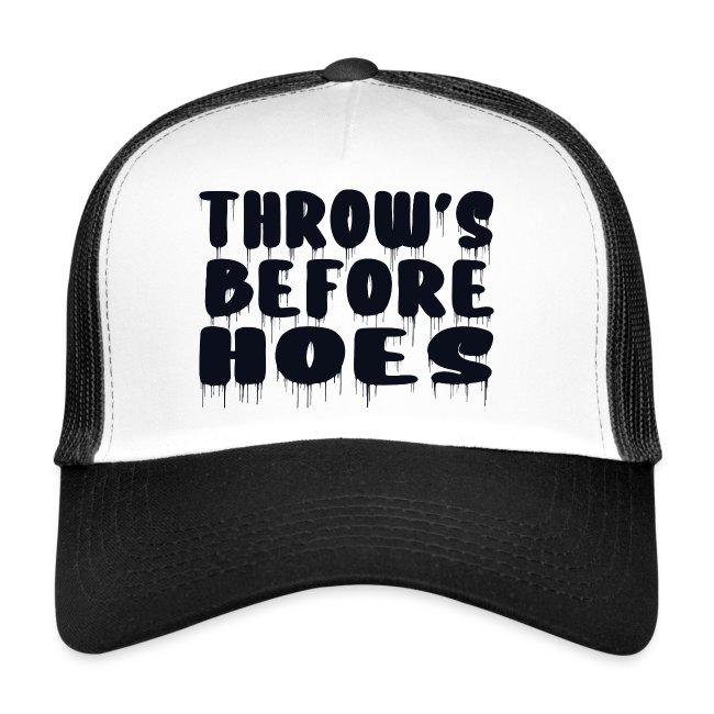 Throws Before Hoes