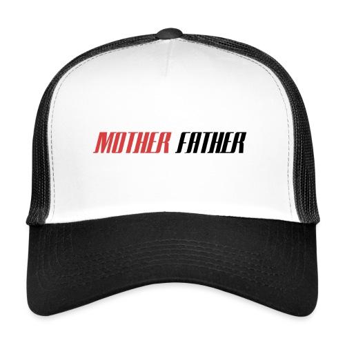 Mother Father - Trucker Cap