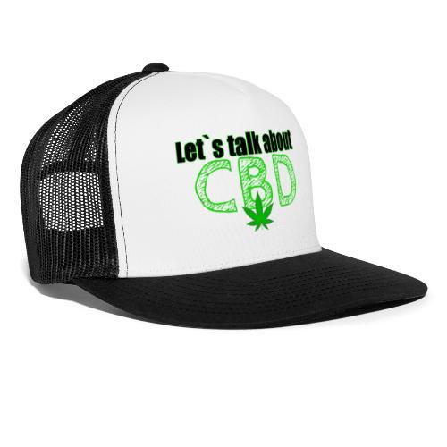 Let´s talk about CBD - Cannabis CBD Öl Merch - Trucker Cap