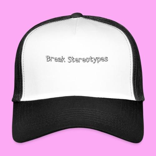 Break Stereotypes - Trucker Cap