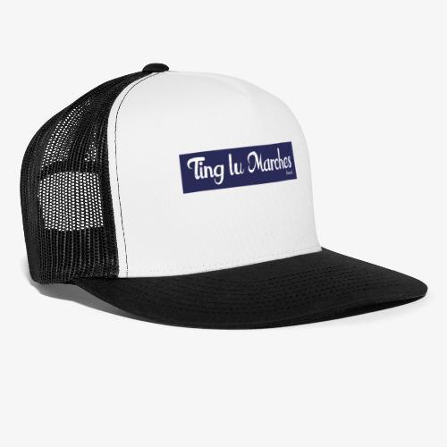 Ting lu Marches - Trucker Cap