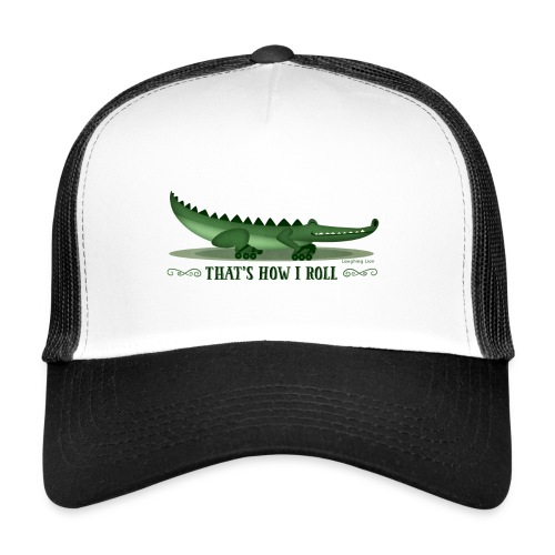 That s How I Roll - Trucker Cap