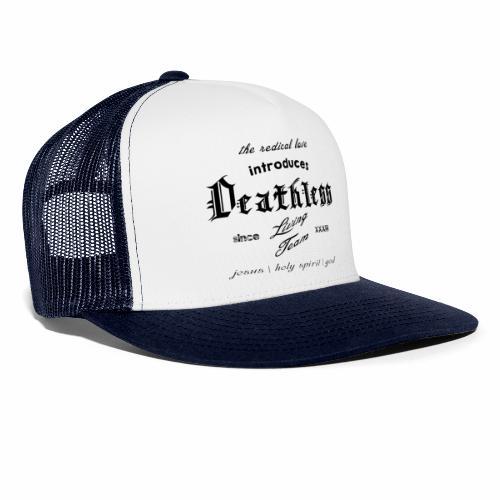deathless living team schwarz - Trucker Cap