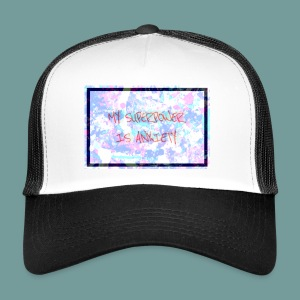 MY SUPERPOWER IS ANXIETY - Trucker Cap