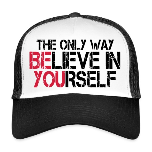 Believe in yourself - Trucker Cap