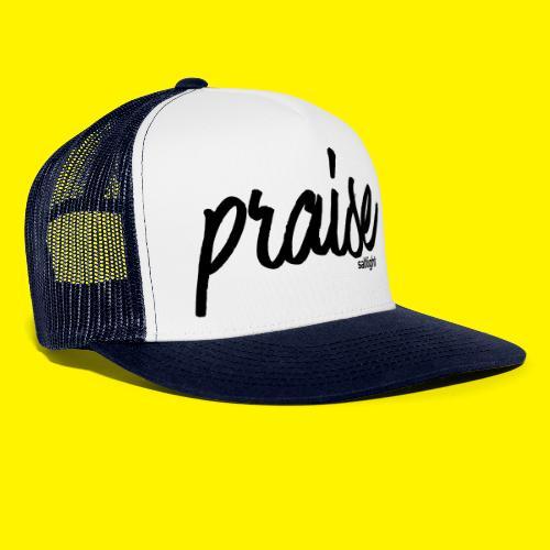 Praise (BLACK) - Trucker Cap