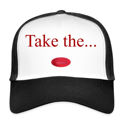 Take The Red Pill - Trucker Cap