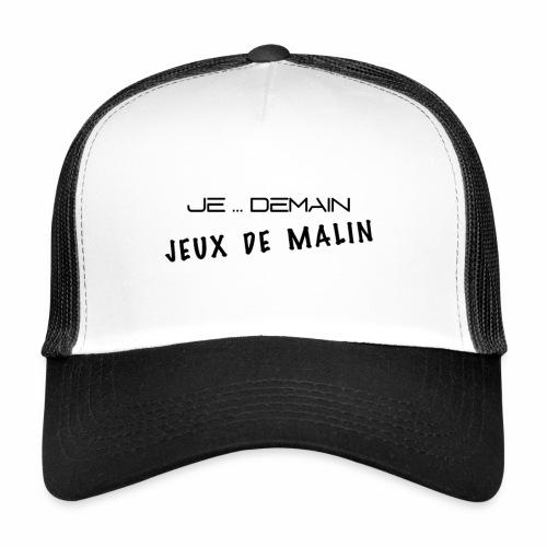 JE ... DEMAIN Jeux de Malin - Trucker Cap