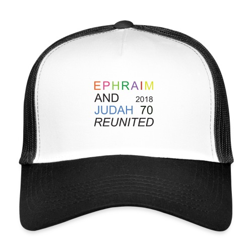 EPHRAIM AND JUDAH Reunited 2018 - 70 - Trucker Cap