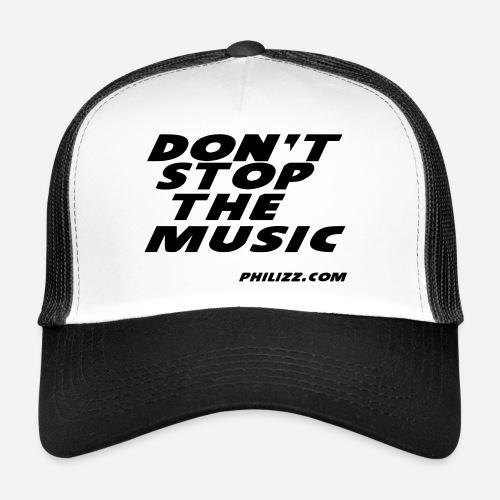 dontstopthemusic - Trucker Cap