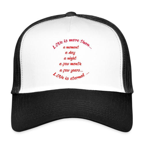 Love is more than ..../Liebe/Geschenk - Trucker Cap