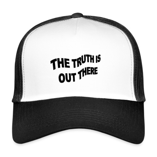 the truth is out there - Trucker Cap