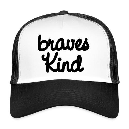 braves kind - Trucker Cap