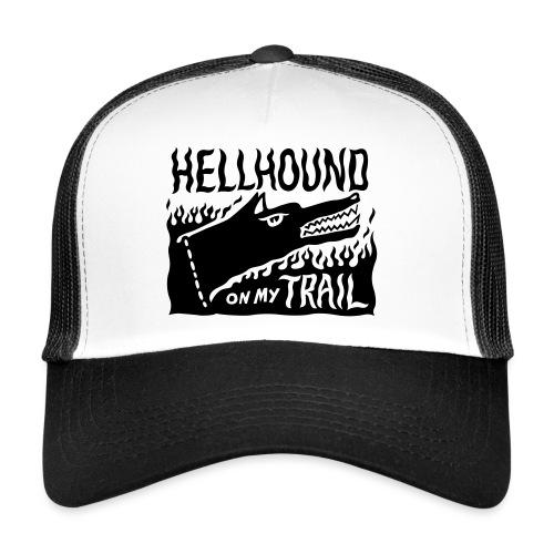 Hellhound on my trail - Trucker Cap