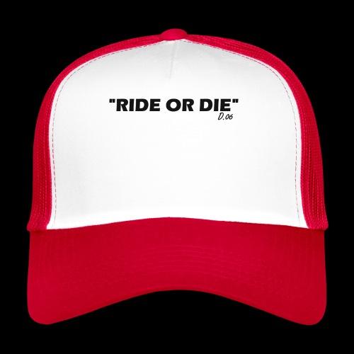 Ride or die (noir) - Trucker Cap