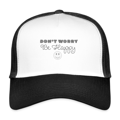 Don't Worry - Be happy - Trucker Cap
