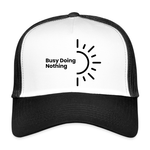 Busy Doing Nothing - Trucker Cap