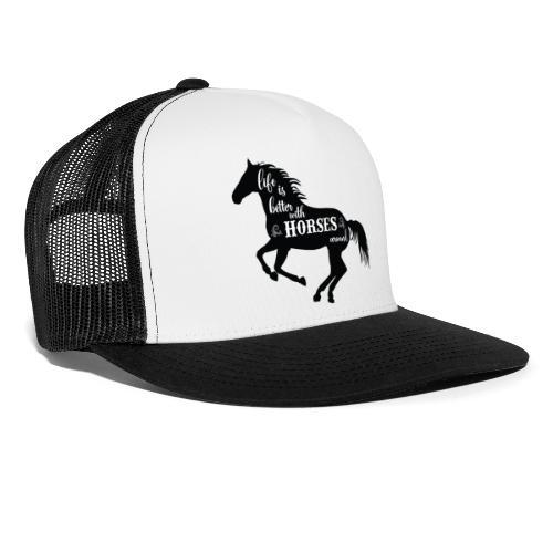 Life Is Better With Horses Around - Trucker Cap