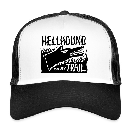 Hellhound on my trail - Trucker Cap