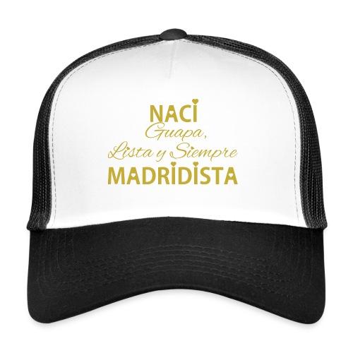 Guapa lista y siempre Madridista - Trucker Cap