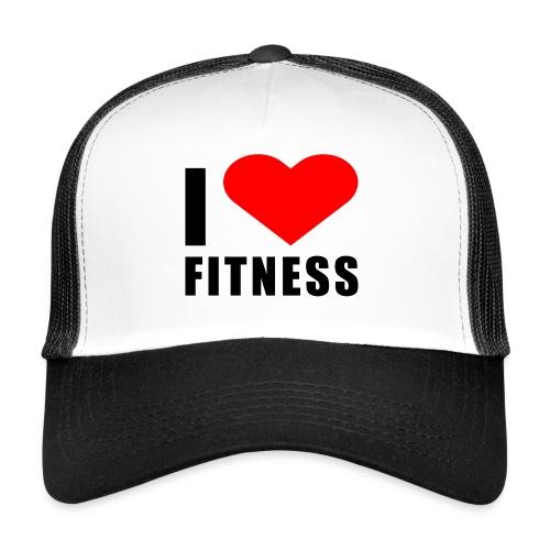 I LOVE FITNESS - Trucker Cap