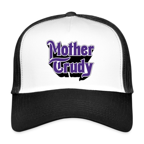 Mother Trudy - Trucker Cap