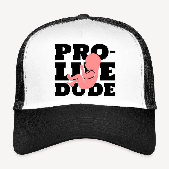 PRO-LIFE DUDE