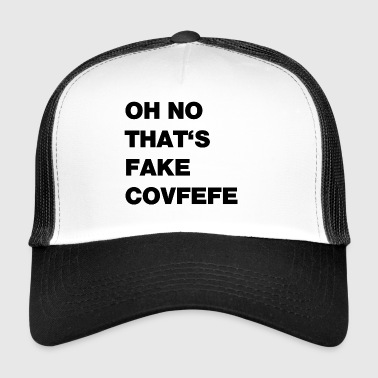 covfefe falsa - Gorra de camionero