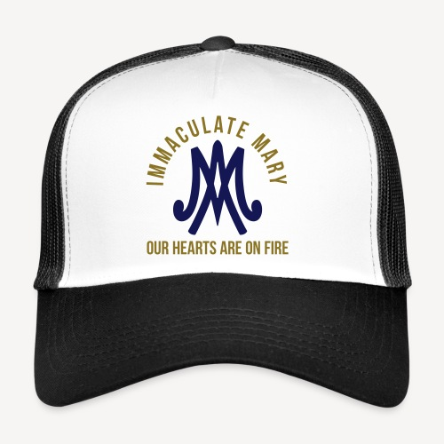 IMMACULATE MARY OUR HEARTS ARE ON FIRE - Trucker Cap