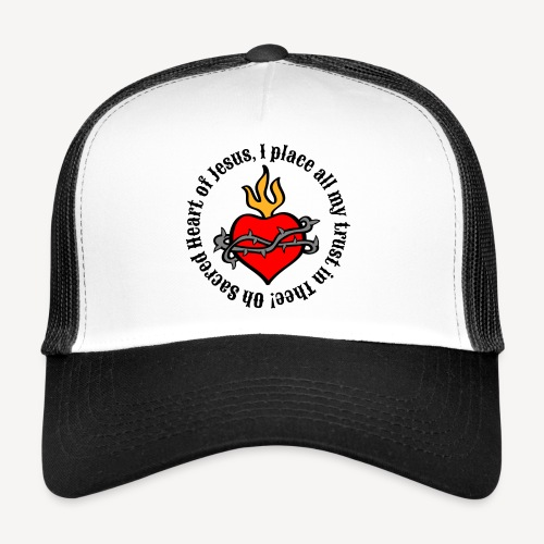 Oh Sacred Heart of Jesus... - Trucker Cap