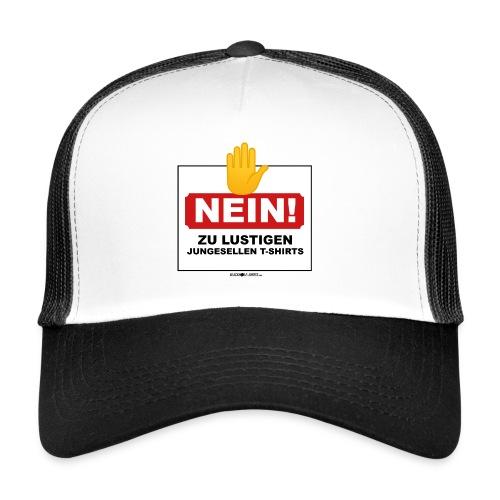NEIN! Zu lustigen Junggesellen T-Shirts - Trucker Cap