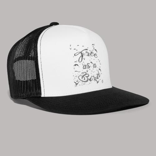 free as a bird | free as a bird - Trucker Cap