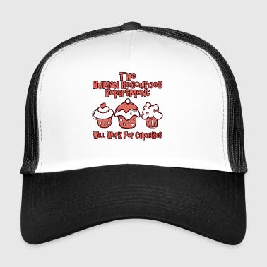 HRD wants work for cupcakes - Trucker Cap