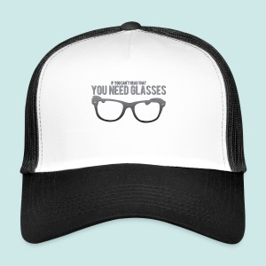 Need Glasses - Black - Trucker Cap