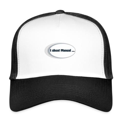 I shoot manual slogan - Trucker Cap