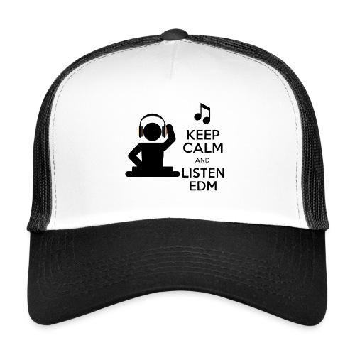 keep calm and listen edm - Trucker Cap