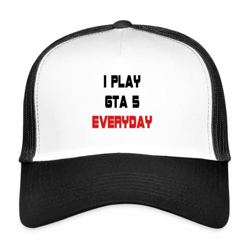 I play GTA 5 Everyday! - Trucker Cap