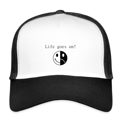 Life goes on - Trucker Cap