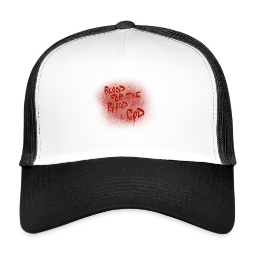 Blood For The Blood God - Trucker Cap