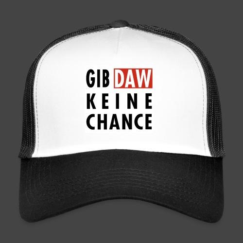 Gib DAW keine Chance - Trucker Cap