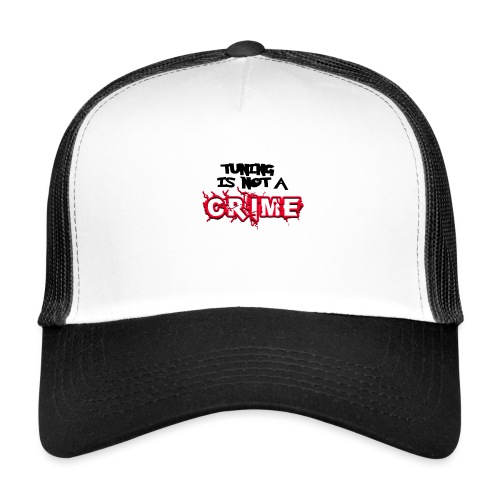 Tuning is not a crime - Trucker Cap