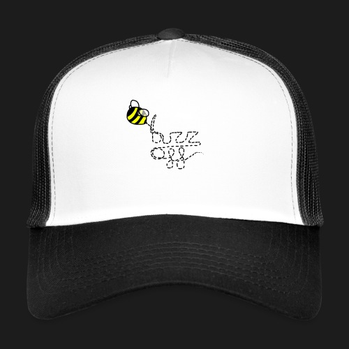 buzz off - Trucker Cap