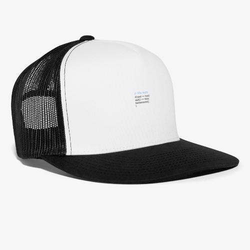 Life Motto - Black Text - Trucker Cap