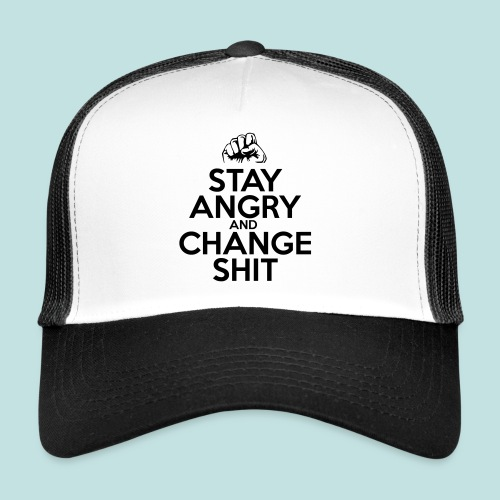 Stay Angry - Trucker Cap